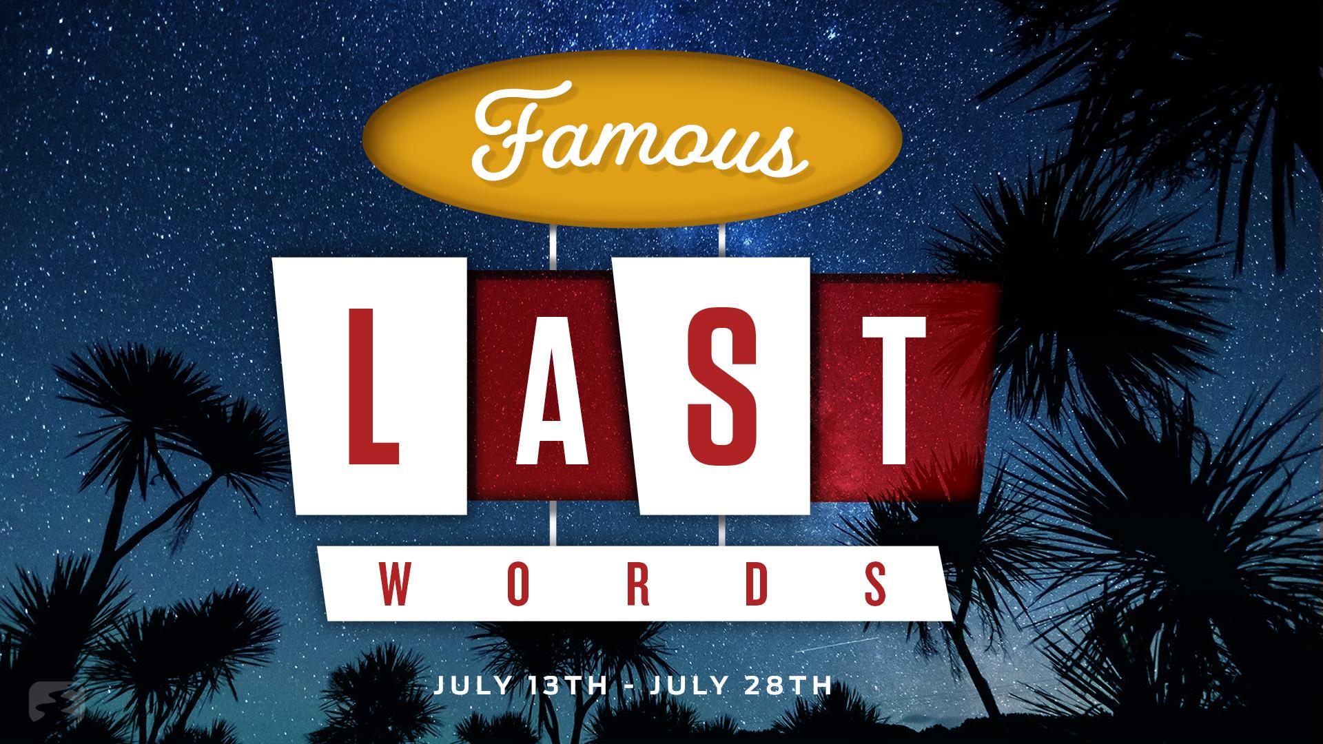 Famous Last Words Archives | The Journey